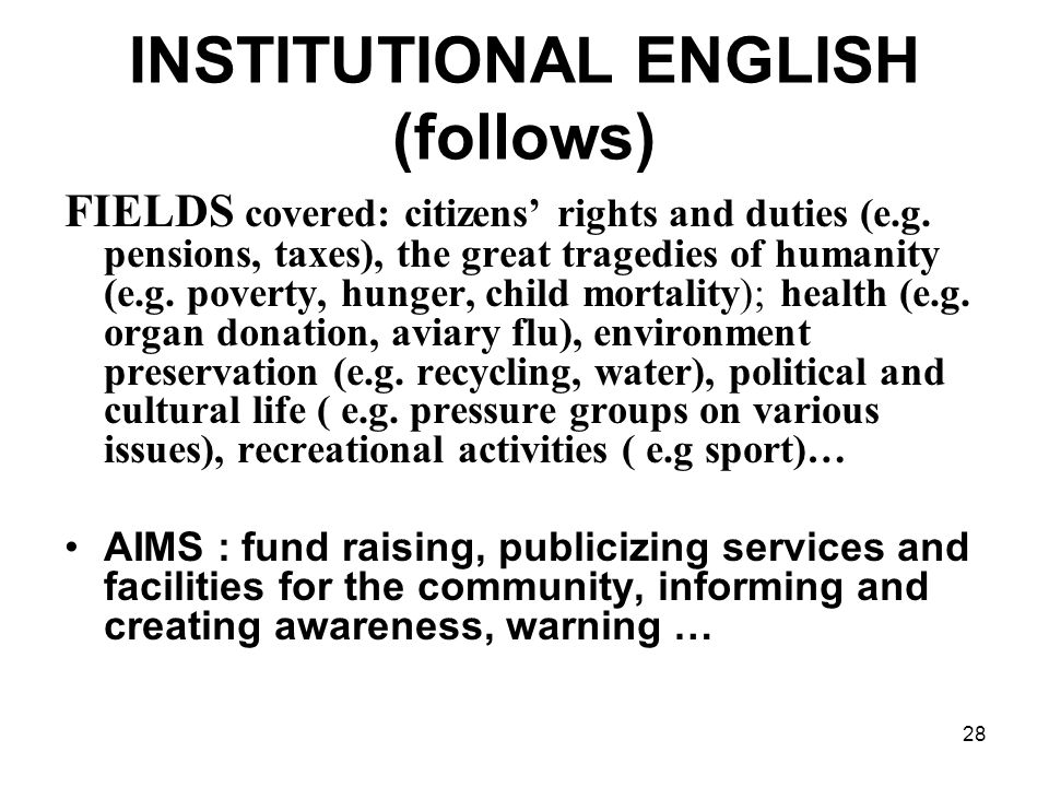 28 INSTITUTIONAL ENGLISH (follows) FIELDS covered: citizens rights and duties (e.g.