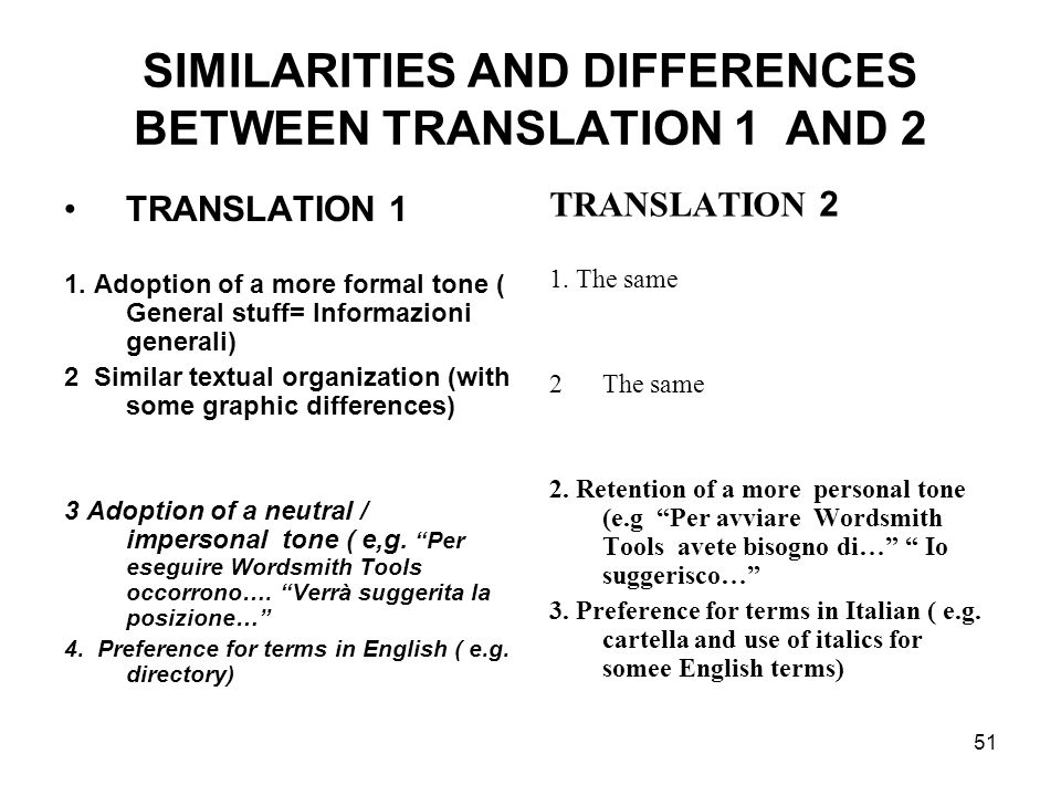 51 SIMILARITIES AND DIFFERENCES BETWEEN TRANSLATION 1 AND 2 TRANSLATION 1 1.