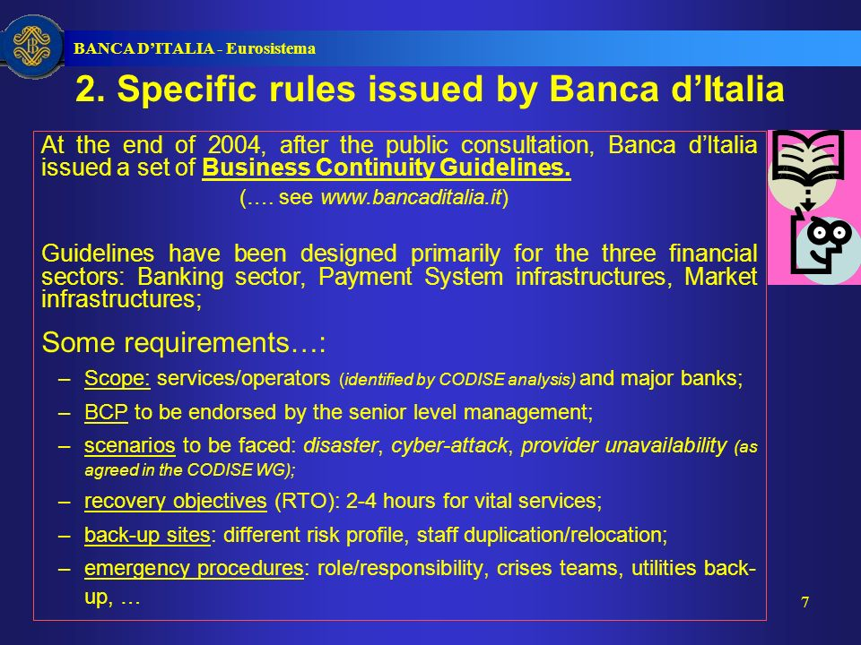 BANCA DITALIA - Eurosistema 7 2. Specific rules issued by Banca dItalia At the end of 2004, after the public consultation, Banca dItalia issued a set