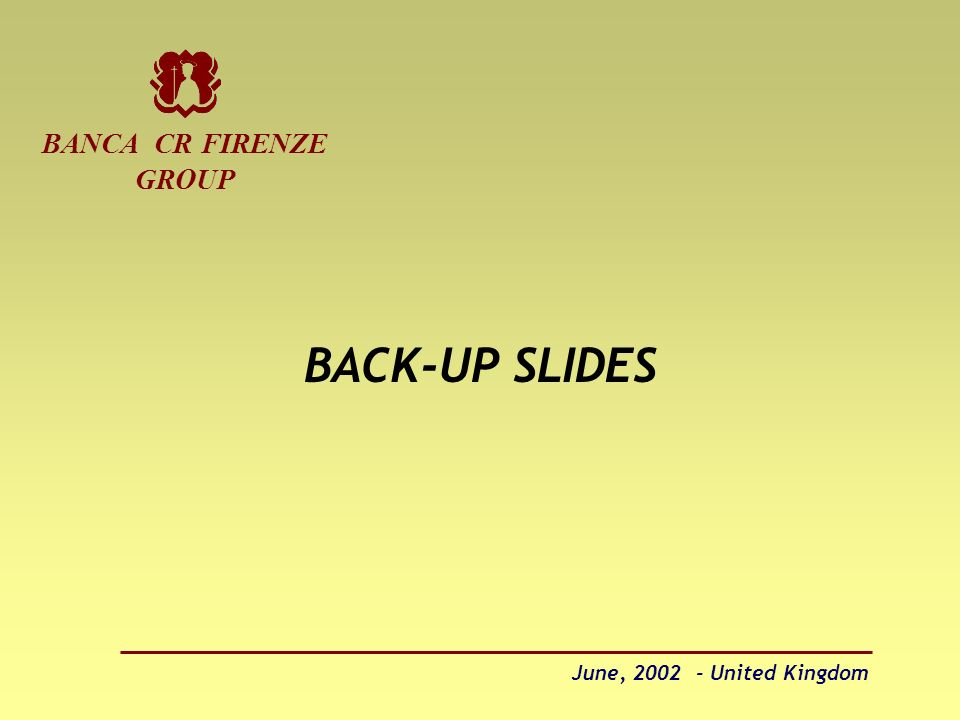 June, 2002 - United Kingdom BACK-UP SLIDES BANCA CR FIRENZE GROUP