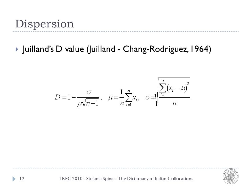 Dispersion LREC 2010 - Stefania Spina - The Dictionary of Italian Collocations12 Juillands D value (Juilland - Chang-Rodriguez, 1964)