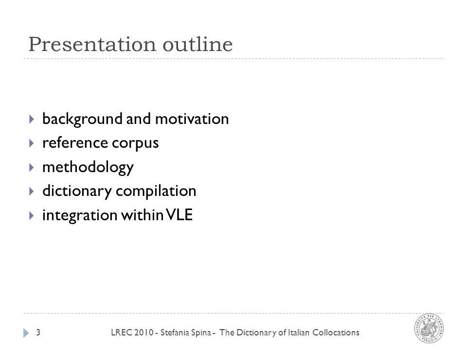 LREC 2010 - Stefania Spina - The Dictionary of Italian Collocations24