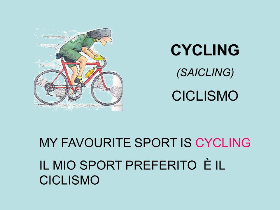 CYCLING (SAICLING) CICLISMO MY FAVOURITE SPORT IS CYCLING IL MIO SPORT PREFERITO È IL CICLISMO