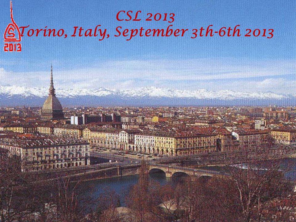 CSL 2013 Torino, Italy, September 3th-6th 2013