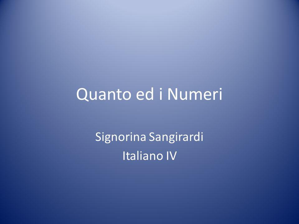 Quanto ed i Numeri Signorina Sangirardi Italiano IV