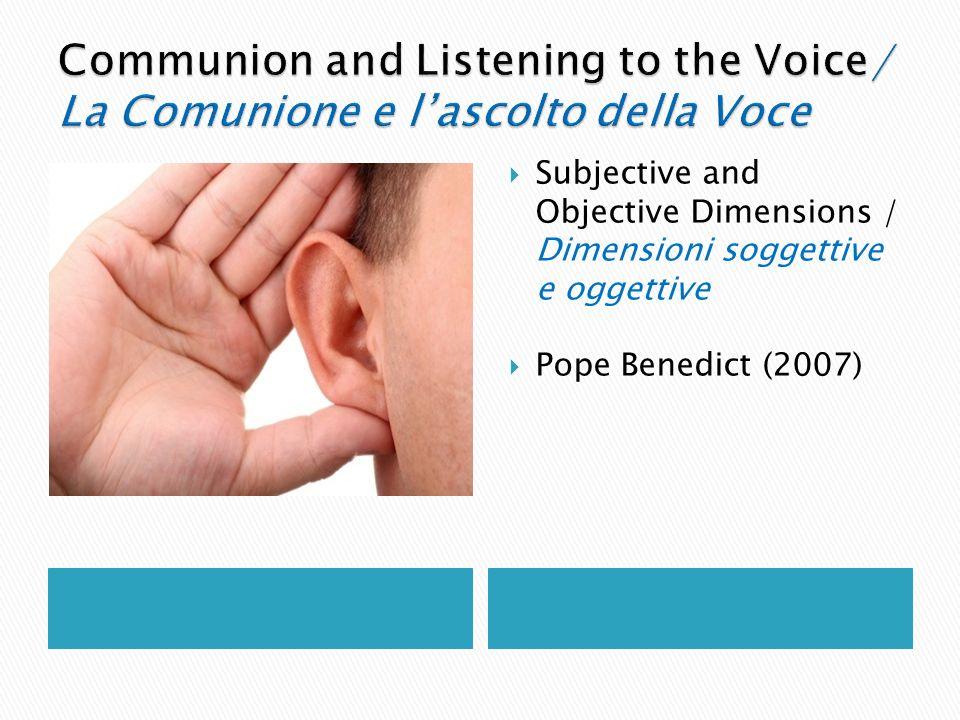 Subjective and Objective Dimensions / Dimensioni soggettive e oggettive Pope Benedict (2007)