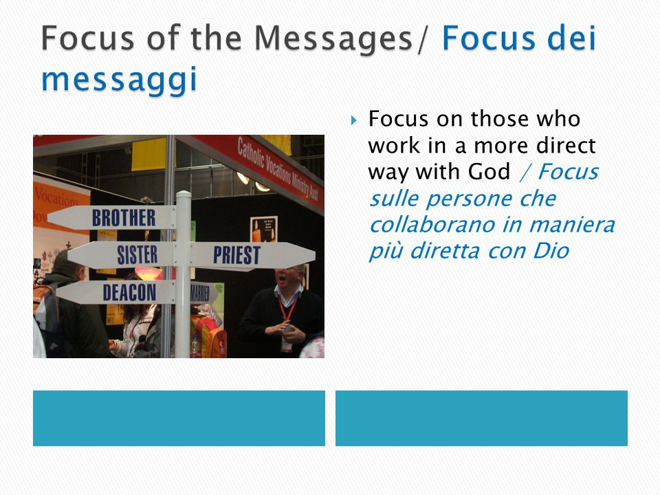 Focus on those who work in a more direct way with God / Focus sulle persone che collaborano in maniera più diretta con Dio