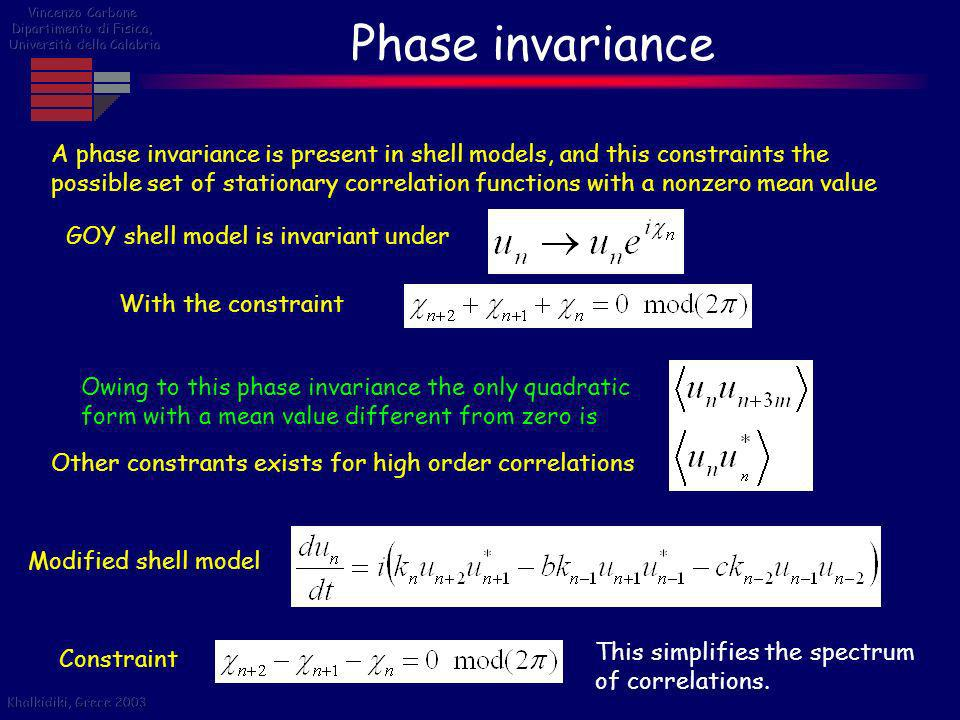 Phase invariance A phase invariance is present in shell models, and this constraints the possible set of stationary correlation functions with a nonze