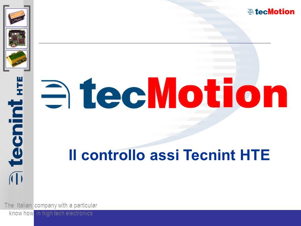 The Italian company with a particular know how in high tech electronics Configurazione Hardware 3 assi Espansione ulteriori assi ed I/O su fieldbus Leonardo + SW TEC-motion Morsettiere Schede assi