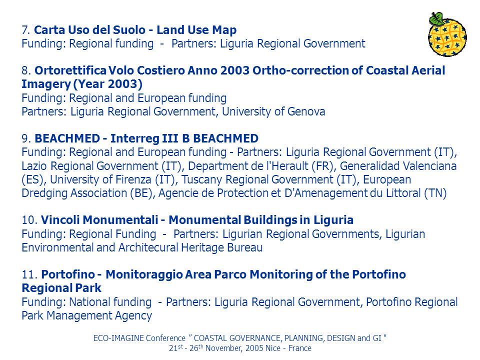 ECO-IMAGINE Conference COASTAL GOVERNANCE, PLANNING, DESIGN and GI 21 st - 26 th November, 2005 Nice - France 7.