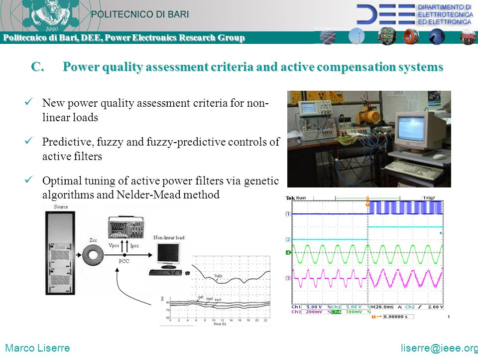 Politecnico di Bari, DEE, Power Electronics Research Group Marco Liserre liserre@ieee.org C.Power quality assessment criteria and active compensation