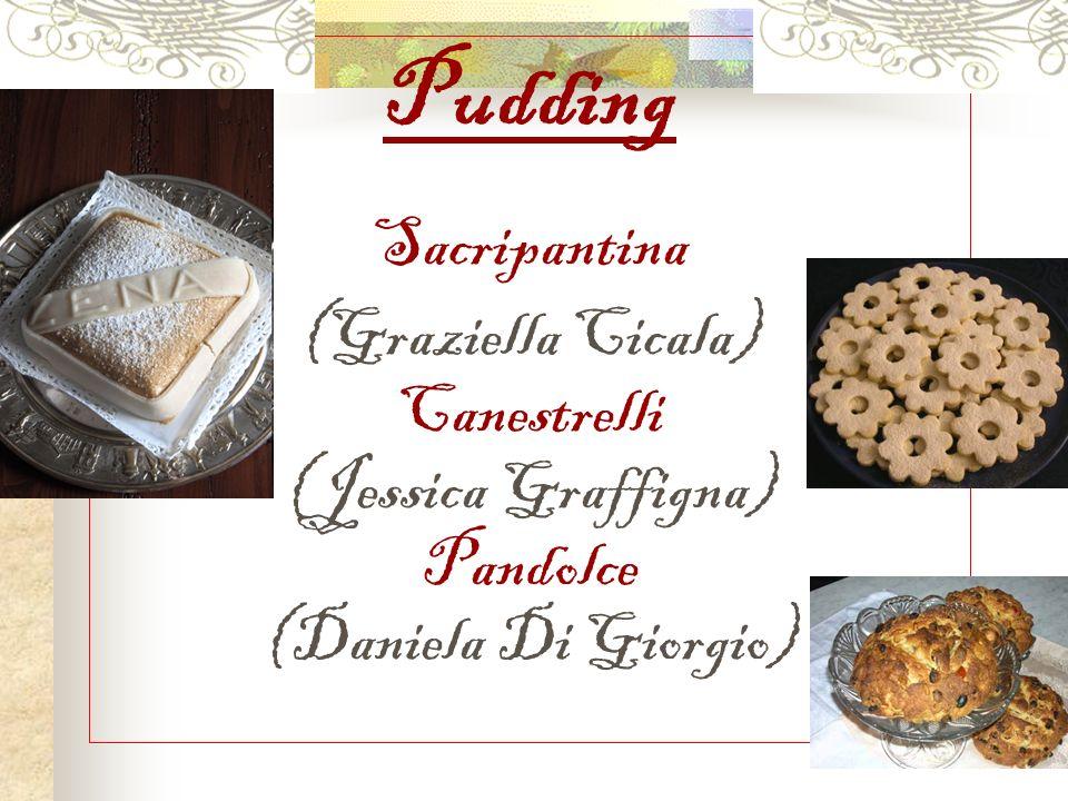 Pudding Sacripantina (Graziella Cicala) Canestrelli (Jessica Graffigna) Pandolce (Daniela Di Giorgio)
