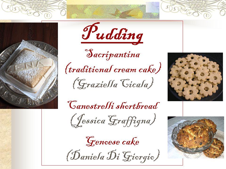 Pudding Sacripantina (traditional cream cake) (Graziella Cicala) Canestrelli shortbread (Jessica Graffigna) Genoese cake (Daniela Di Giorgio)