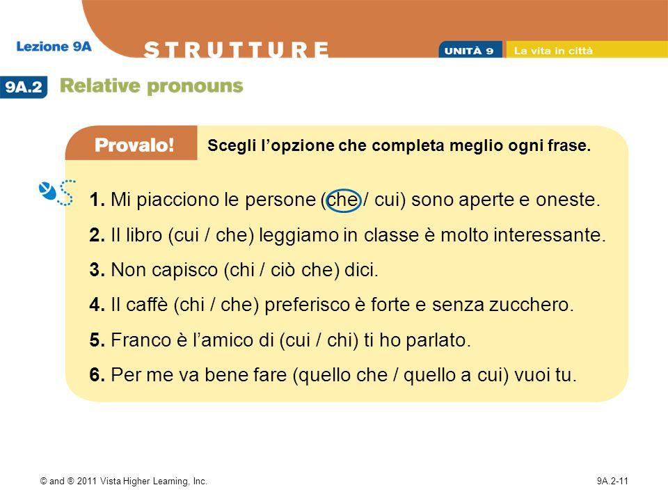 © and ® 2011 Vista Higher Learning, Inc.9A.2-11 Scegli lopzione che completa meglio ogni frase.