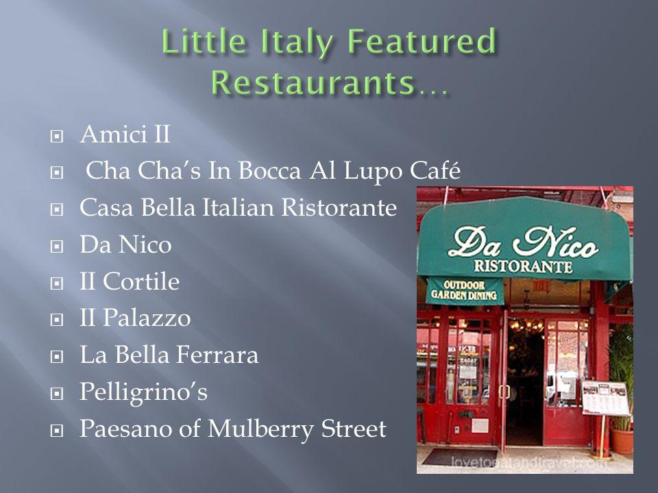 Amici II Cha Chas In Bocca Al Lupo Café Casa Bella Italian Ristorante Da Nico II Cortile II Palazzo La Bella Ferrara Pelligrinos Paesano of Mulberry Street