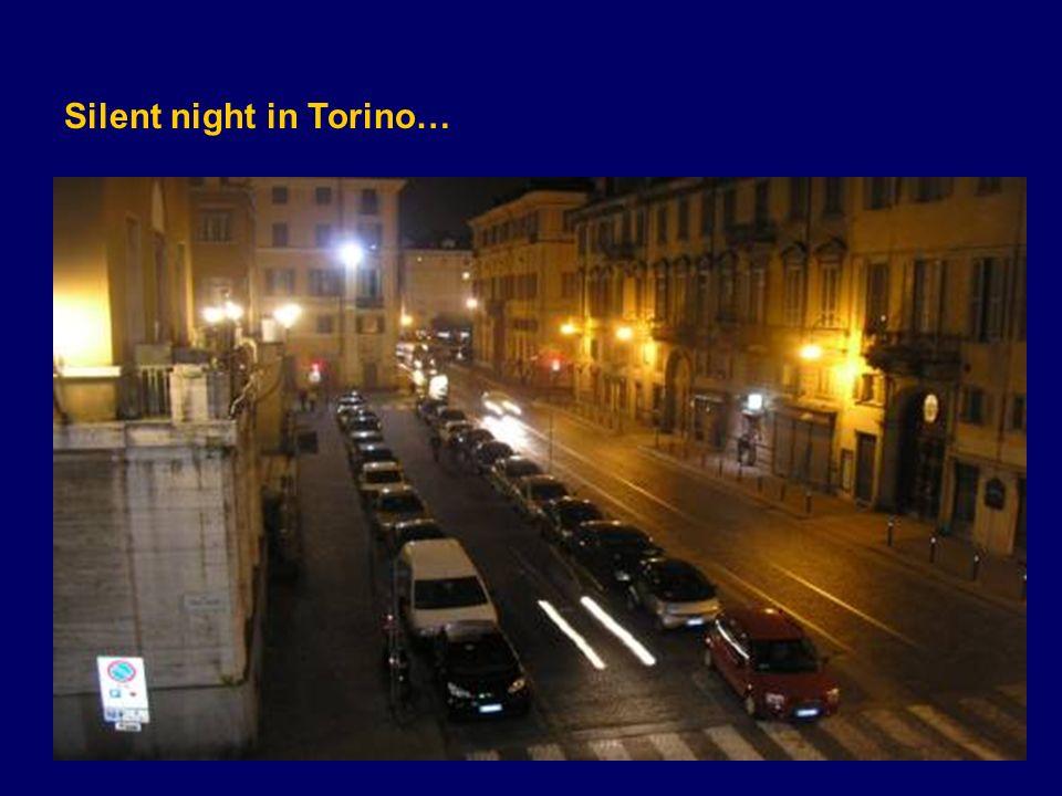 Silent night in Torino…