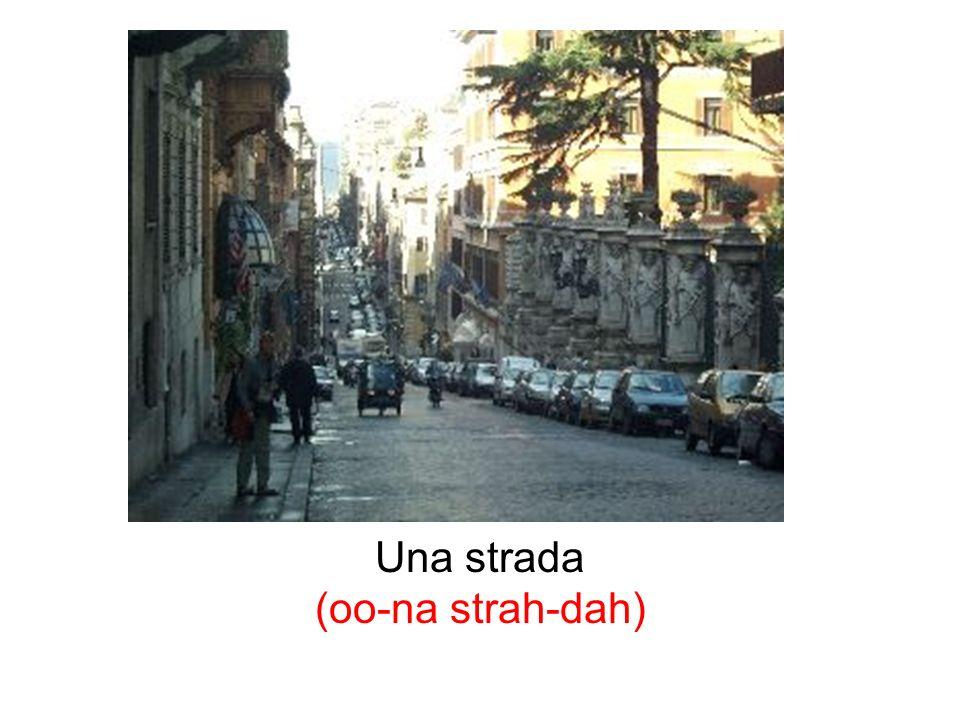 Una strada (oo-na strah-dah)