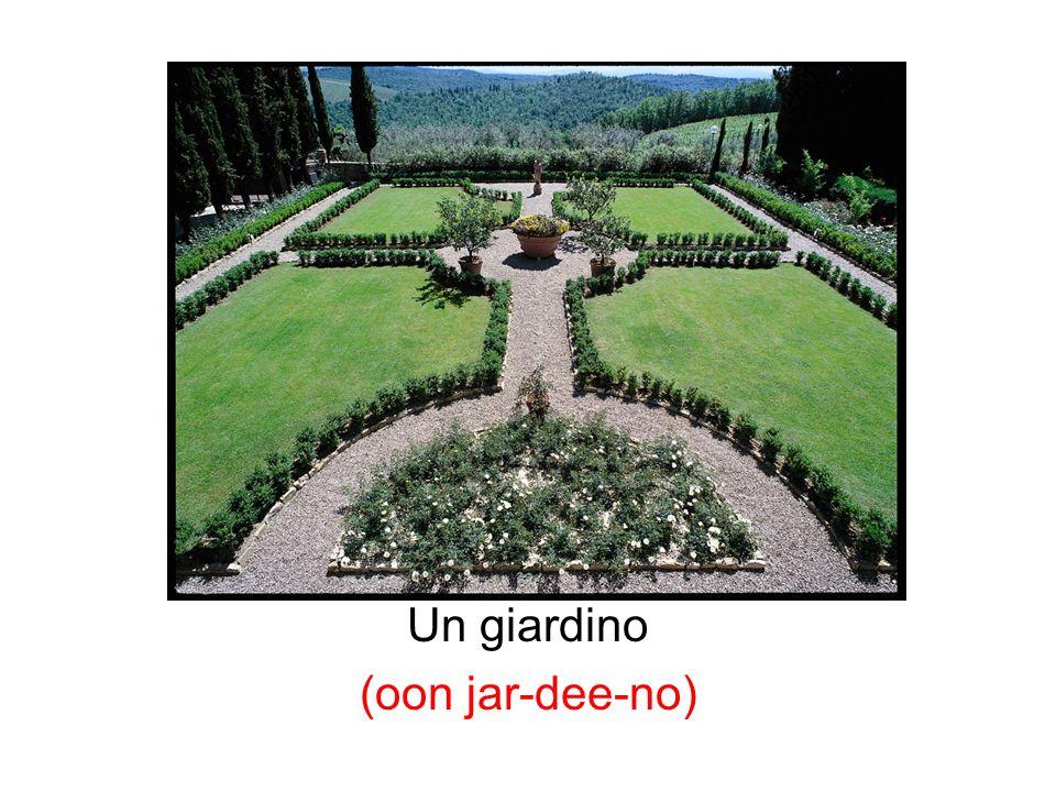 Un giardino (oon jar-dee-no)