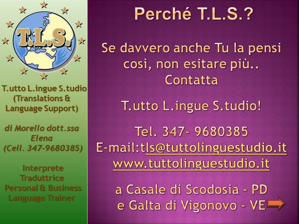 T.utto L.ingue S.tudio T.utto L.ingue S.tudio (Translations & Language Support) di Morello dott.ssa Elena (Cell.