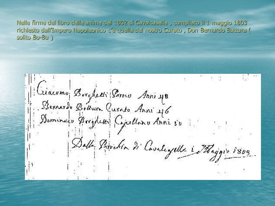 Nelle firme del libro delle anime del 1802 di Cavalcaselle, compilato il 1 maggio 1803 richiesto dallImpero Napoleonico cè quella del nostro Curato, D