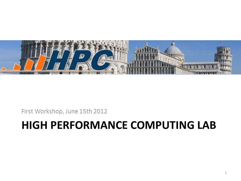 HIGH PERFORMANCE COMPUTING LAB First Workshop, June 15th
