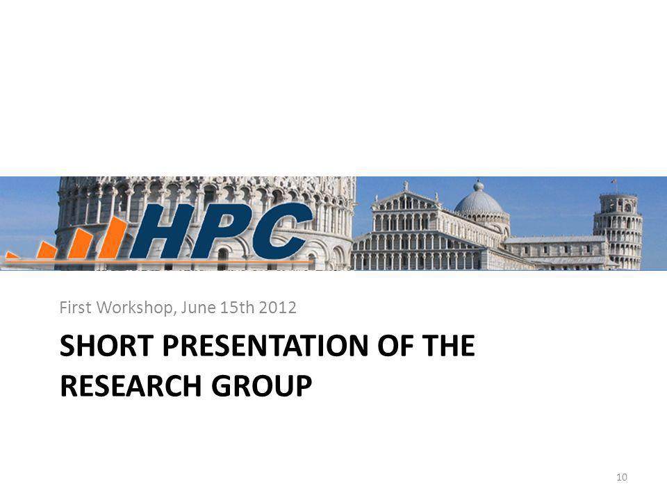 SHORT PRESENTATION OF THE RESEARCH GROUP First Workshop, June 15th