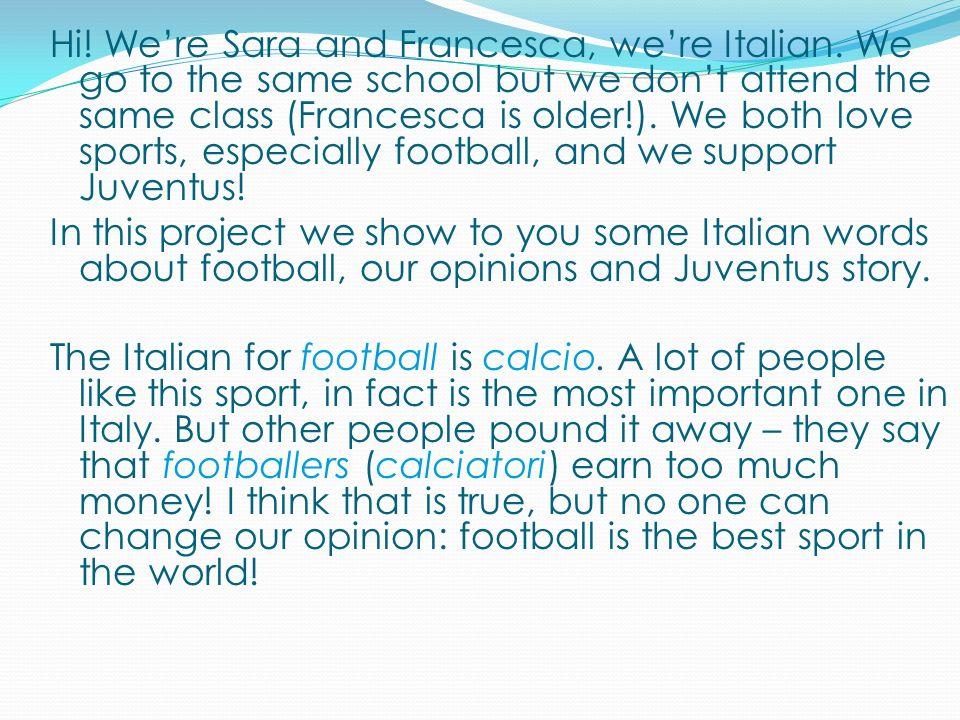 Hi.Were Sara and Francesca, were Italian.