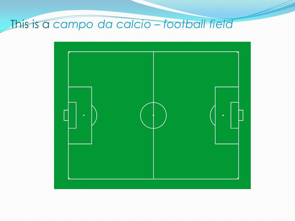 This is a campo da calcio – football field