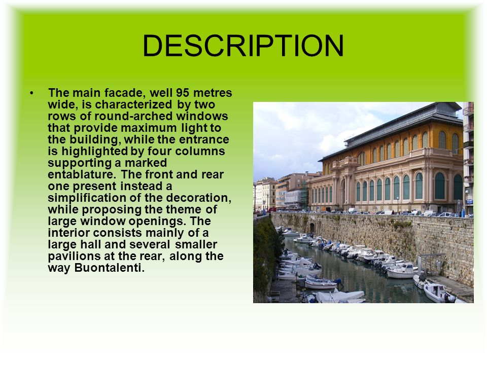 DESCRIPTION The main facade, well 95 metres wide, is characterized by two rows of round-arched windows that provide maximum light to the building, whi