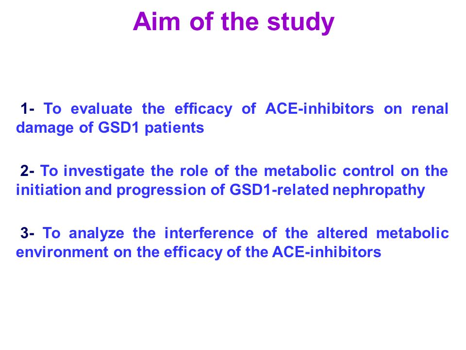 Aim of the study 1- To evaluate the efficacy of ACE-inhibitors on renal damage of GSD1 patients 2- To investigate the role of the metabolic control on