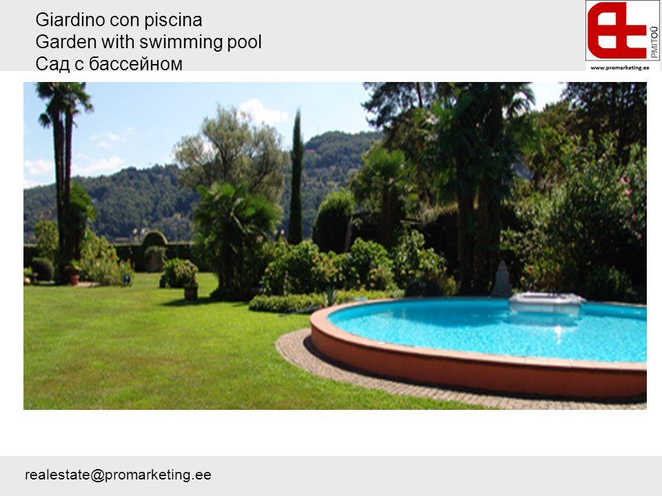 Giardino con piscina Garden with swimming pool Сад с бассейном realestate@promarketing.ee