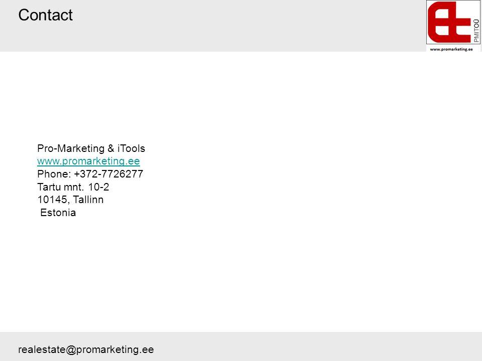 Contact realestate@promarketing.ee Pro-Marketing & iTools www.promarketing.ee Phone: +372-7726277 Tartu mnt. 10-2 10145, Tallinn Estonia