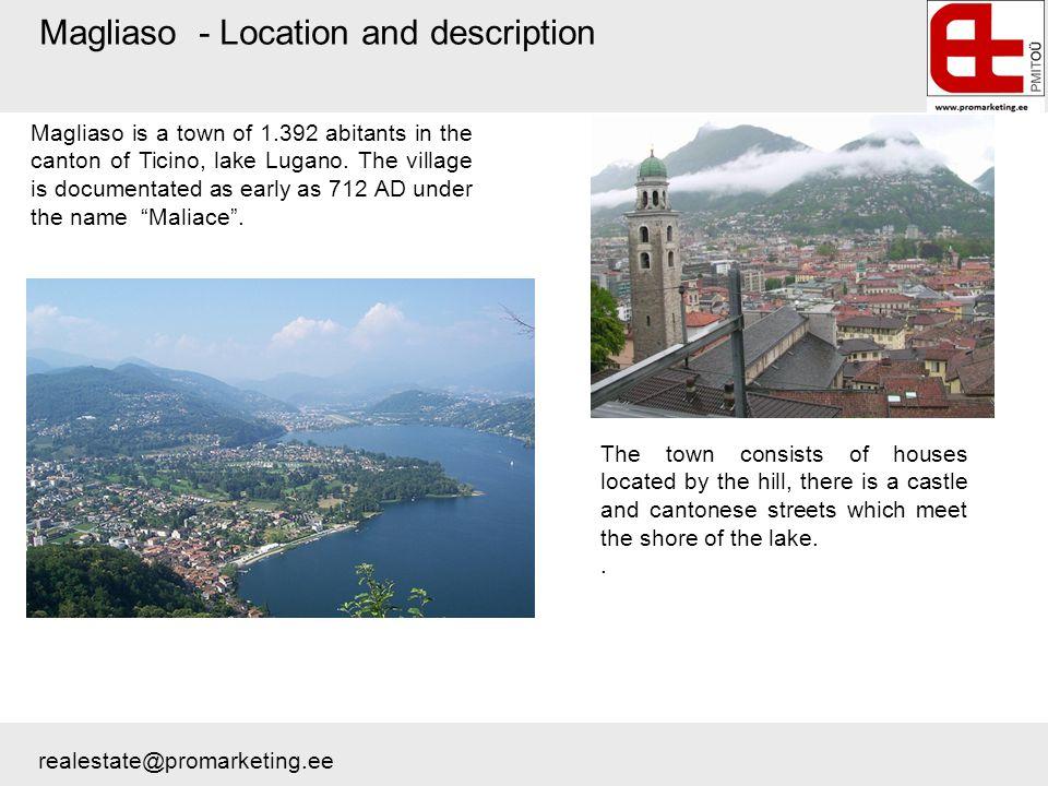 Magliaso - Location and description Magliaso is a town of 1.392 abitants in the canton of Ticino, lake Lugano.