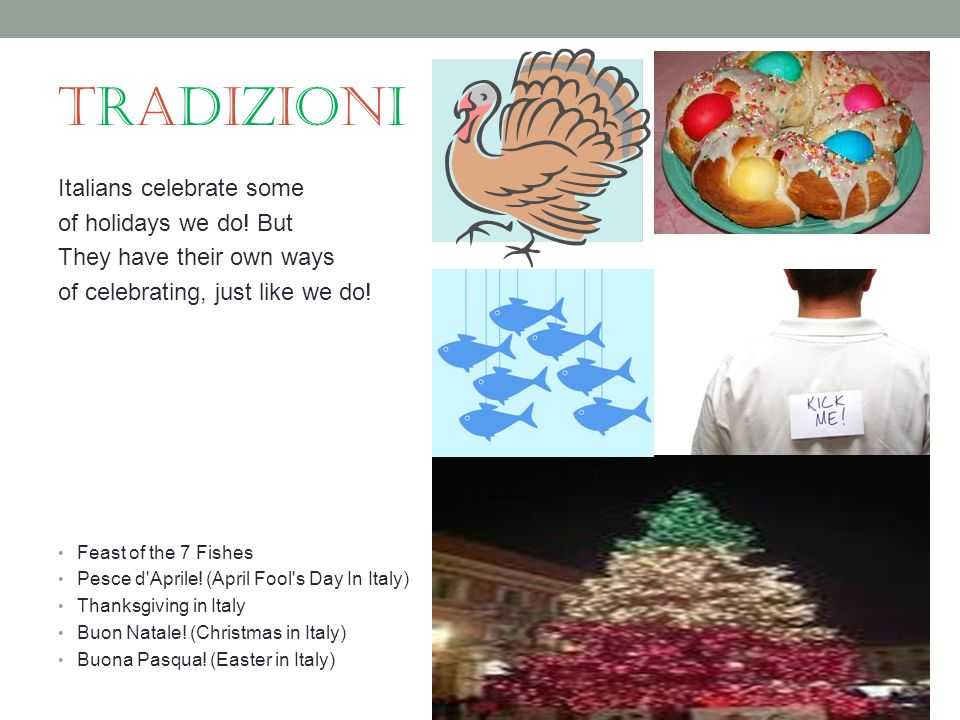 tradizionitradizioni Italians celebrate some of holidays we do! But They have their own ways of celebrating, just like we do! Feast of the 7 Fishes Pe