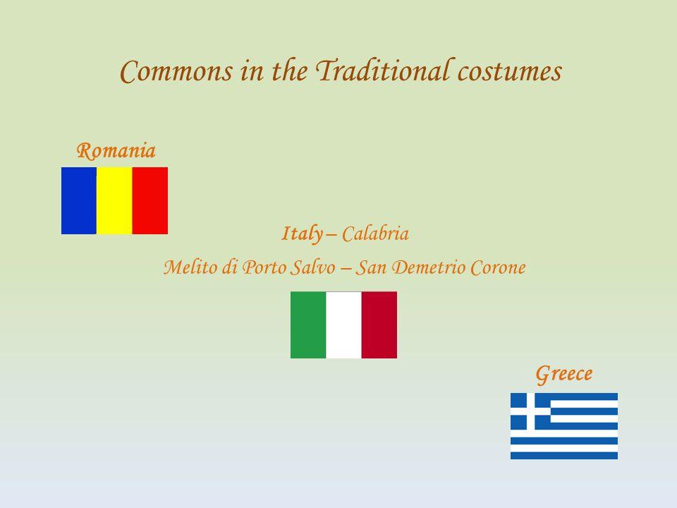 Romania Commons in the Traditional costumes Italy – Calabria Melito di Porto Salvo – San Demetrio Corone Greece