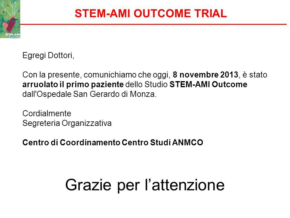 STEM-AMI OUTCOME TRIAL Egregi Dottori, Con la presente, comunichiamo che oggi, 8 novembre 2013, è stato arruolato il primo paziente dello Studio STEM-