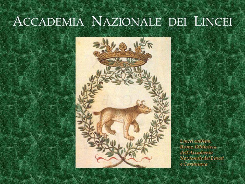 A CCADEMIA N AZIONALE DEI L INCEI Lincei emblem, Rome, Biblioteca dell'Accademia Nazionale dei Lincei e Corsiniana