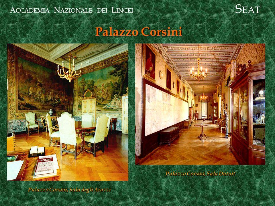 A CCADEMIA N AZIONALE DEI L INCEI Palazzo Corsini S EAT Palazzo Corsini, Sala degli Arazzi Palazzo Corsini, Sala Dutuit