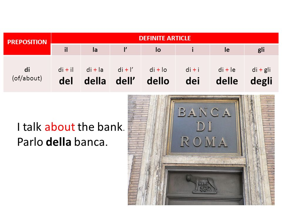 I talk about the bank. Parlo della banca.