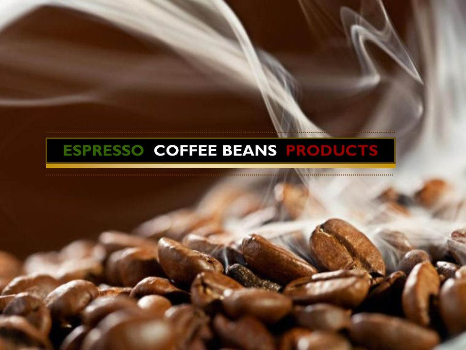 ESPRESSO COFFEE BEANS PRODUCTS