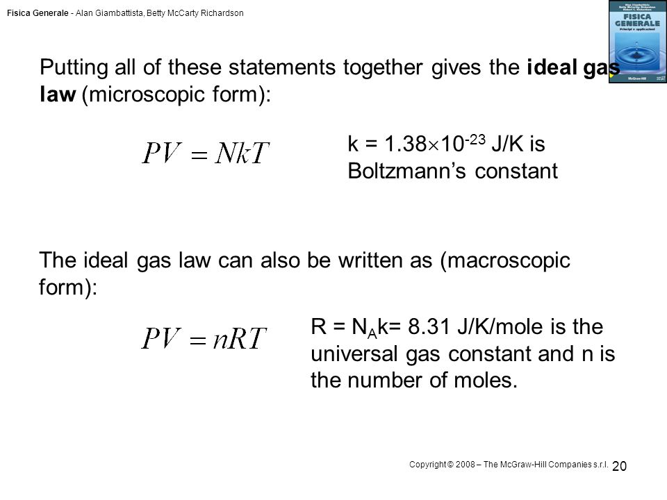 Fisica Generale - Alan Giambattista, Betty McCarty Richardson Copyright © 2008 – The McGraw-Hill Companies s.r.l. 20 Putting all of these statements t