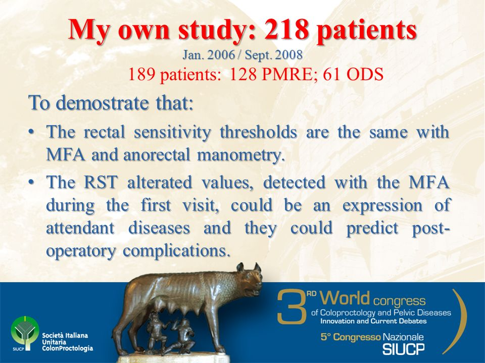 My own study: 218 patients Jan. 2006 / Sept. 2008 The rectal sensitivity thresholds are the same with MFA and anorectal manometry.The rectal sensitivi