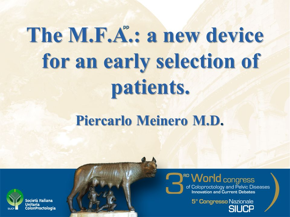 The M.F.A.: a new device for an early selection of patients. Piercarlo Meinero M.D. pp