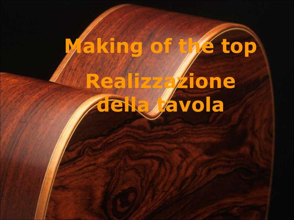 Making of the top Realizzazione della tavola