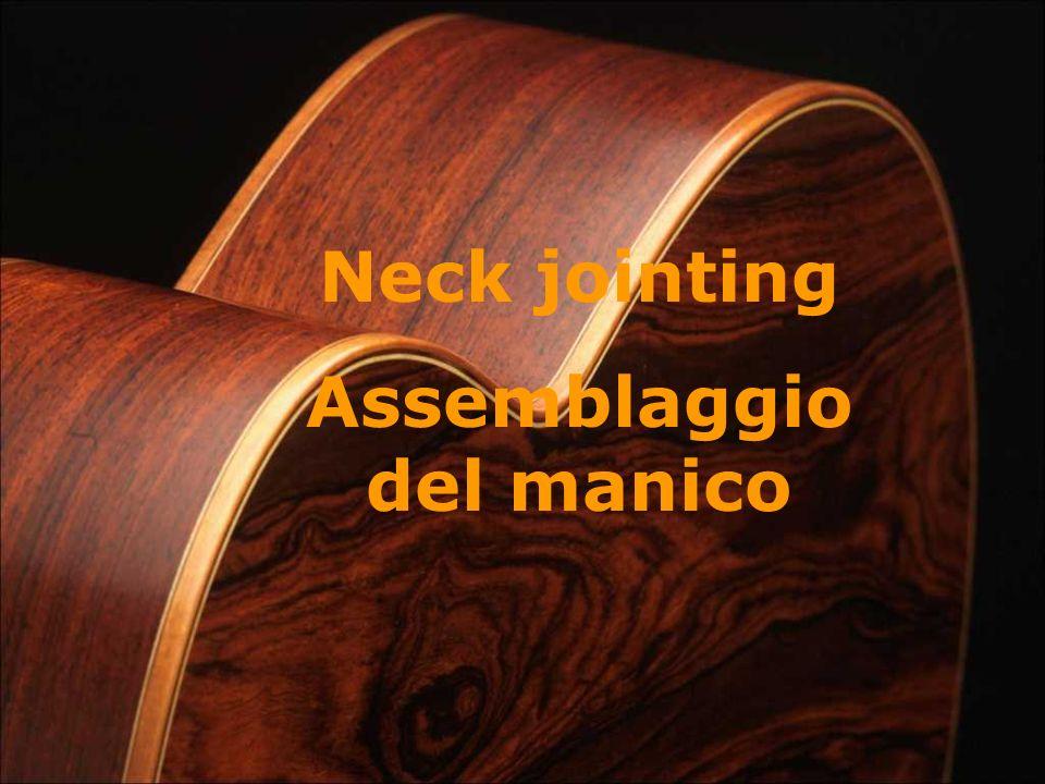 Neck jointing Assemblaggio del manico