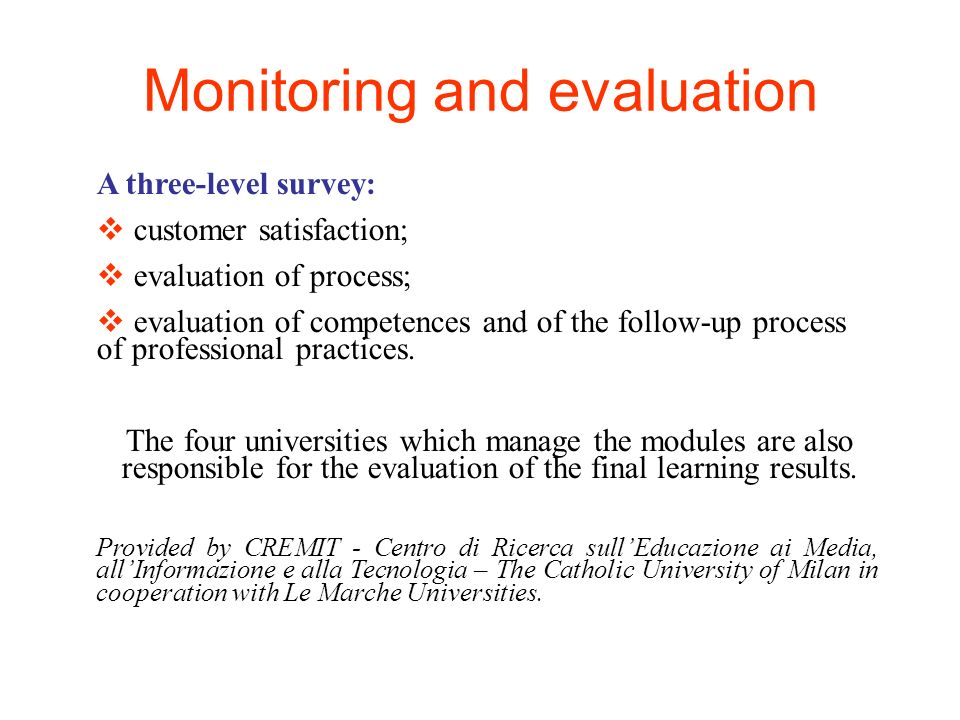 A three-level survey: customer satisfaction; evaluation of process; evaluation of competences and of the follow-up process of professional practices.