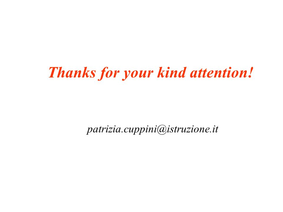 Thanks for your kind attention! patrizia.cuppini@istruzione.it