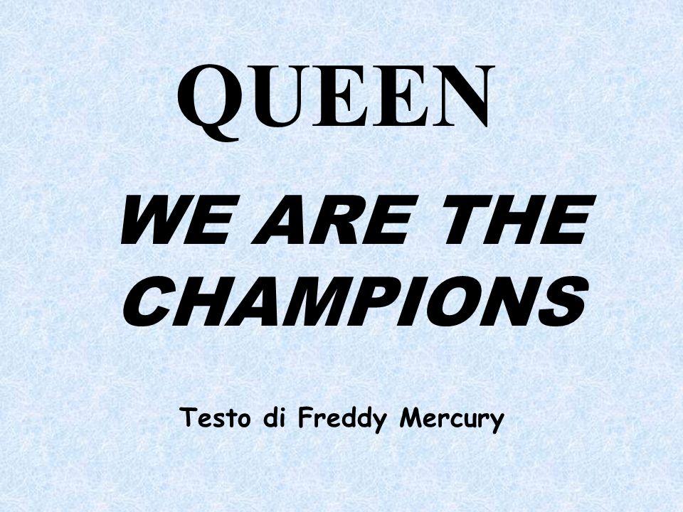 QUEEN WE ARE THE CHAMPIONS Testo di Freddy Mercury