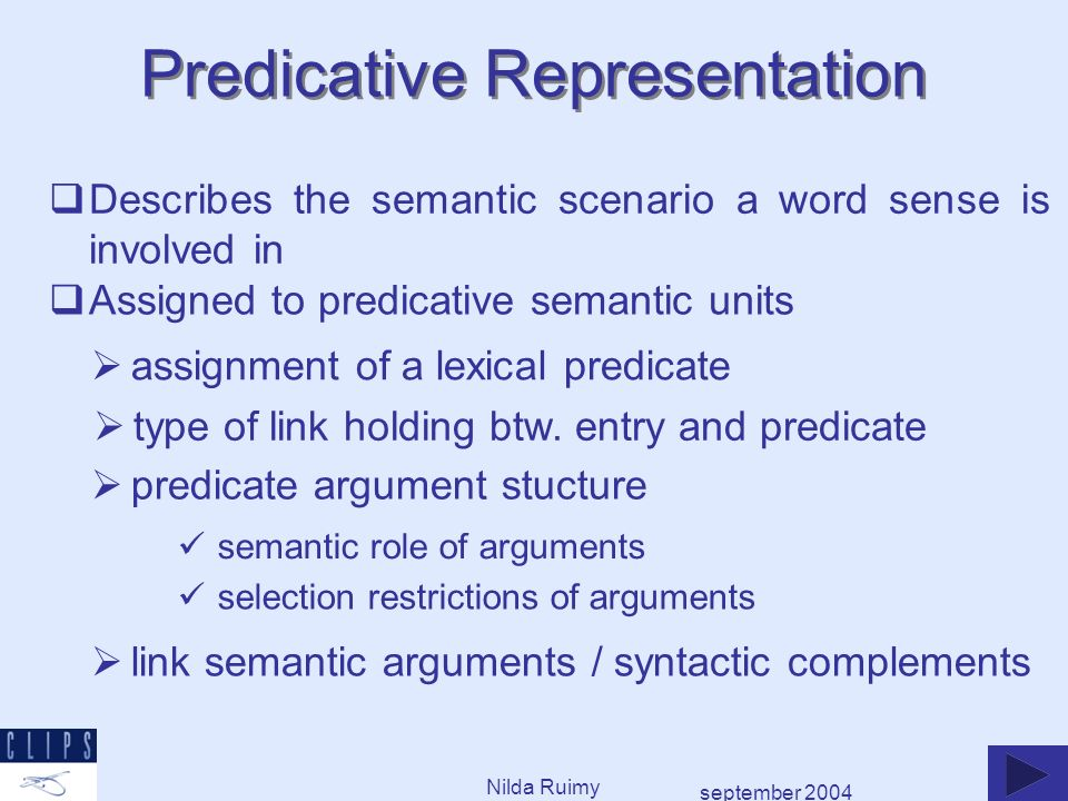 september 2004 Predicative Representation Assigned to predicative semantic units assignment of a lexical predicate type of link holding btw. entry and