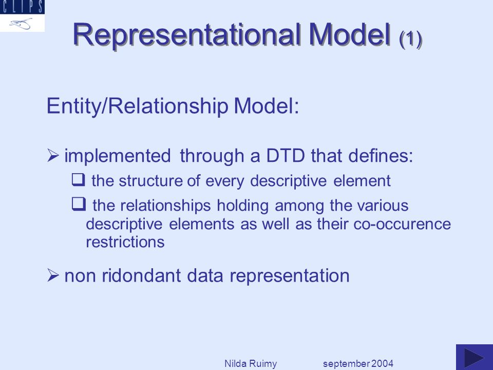 Representational Model (2) specific representational structures for the every level of linguistic description; september 2004 link among the different levels although the information encoded at each level is perfectly autonomous Nilda Ruimy